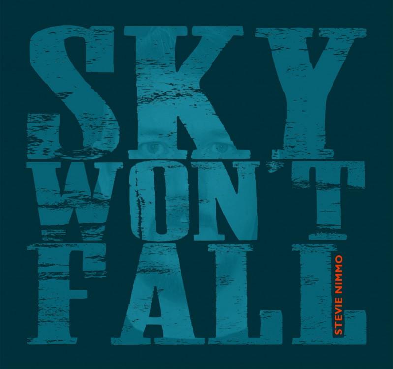 Sky Won't Fall - Stevie Nimmo