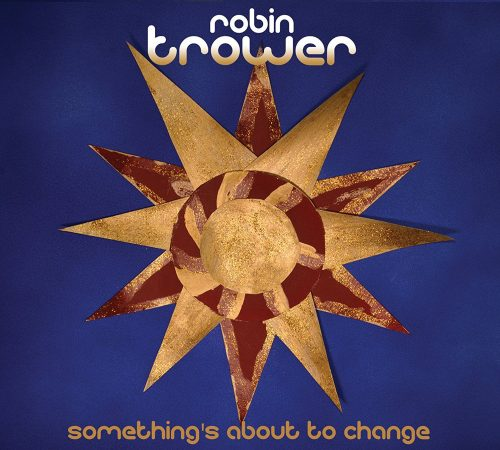 Robin Trower - Something's About To Change